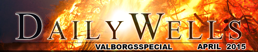 Daily Wells - VALBORGSSPECIAL - april 2015