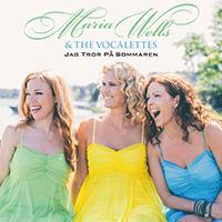 Maria Wells & The Vocalettes Jag tror på sommaren