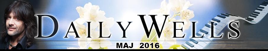 Daily Wells -  maj 2016